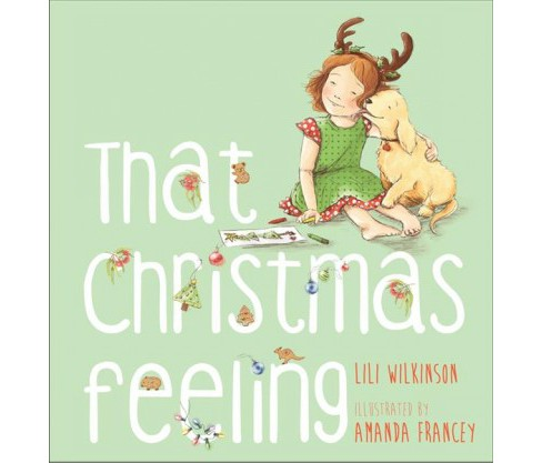 That Christmas Feeling -  by Lili Wilkinson (Hardcover) - image 1 of 1
