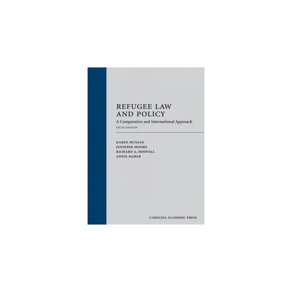 Refugee Law and Policy : A Comparative and International Approach - 5 (Hardcover)
