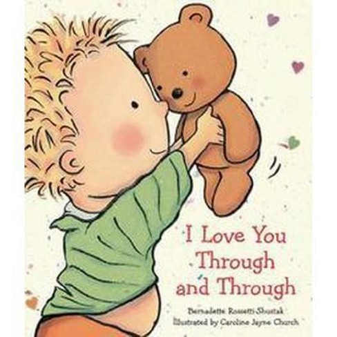 I Love You Through and Through (Board Book) by Bernadette Rossetti-Shustak - image 1 of 2