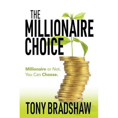 The Millionaire Choice - by  Tony Bradshaw (Paperback) - image 1 of 1