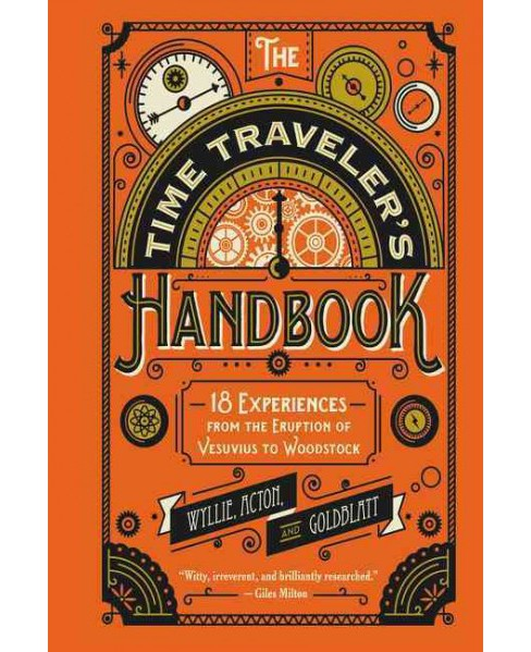 Time Traveler's Handbook : 18 Experiences from the Eruption of Vesuvius to Woodstock (Hardcover) (Johnny - image 1 of 1