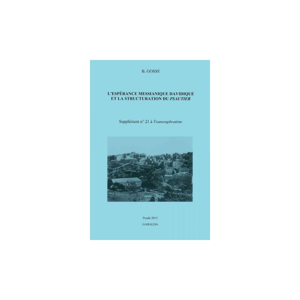 L'Esperance Messianique Davidique Et La Structuration Du Psautier (Paperback) (B. Gosse)