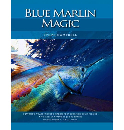 Blue Marlin Magic (Hardcover) (Steve Campbell) - image 1 of 1