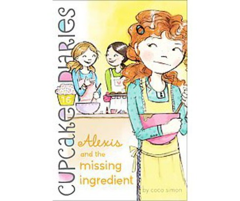 Alexis and the Missing Ingredient (Paperback) (Coco Simon) - image 1 of 1