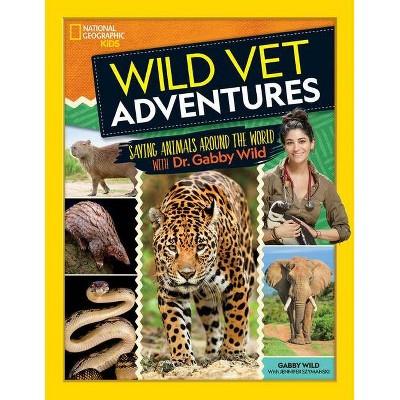 Wild Vet Adventures - by  Gabby Wild & Jennifer Szymanski (Hardcover)