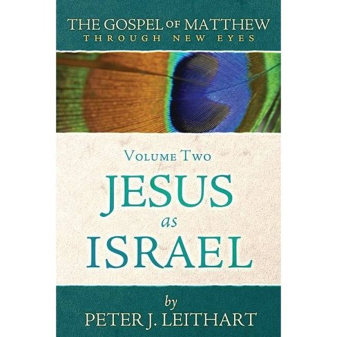 The Gospel of Matthew Through New Eyes Volume Two - by  Peter J Leithart (Paperback) - image 1 of 1