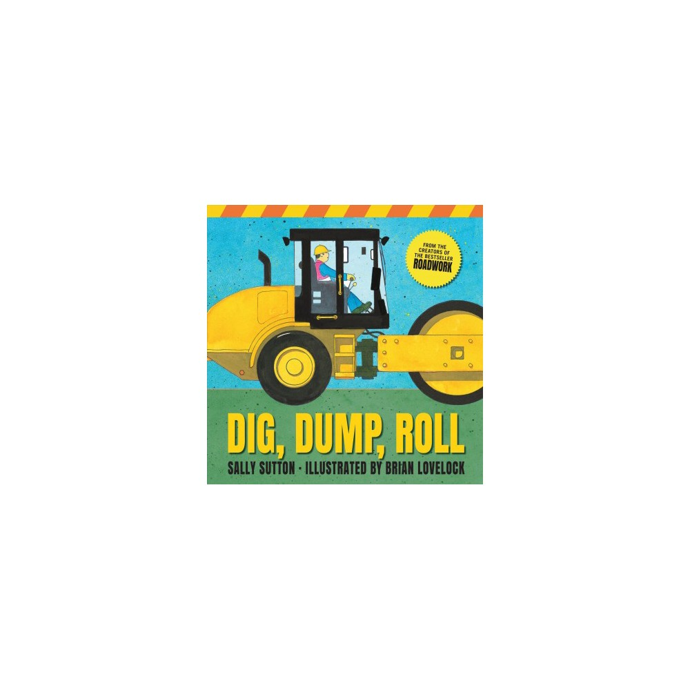 Dig, Dump, Roll - (Construction Crew) by Sally Sutton (School And Library)
