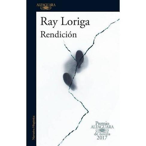 Rendición / Surrender - by  Ray Loriga (Paperback) - image 1 of 1