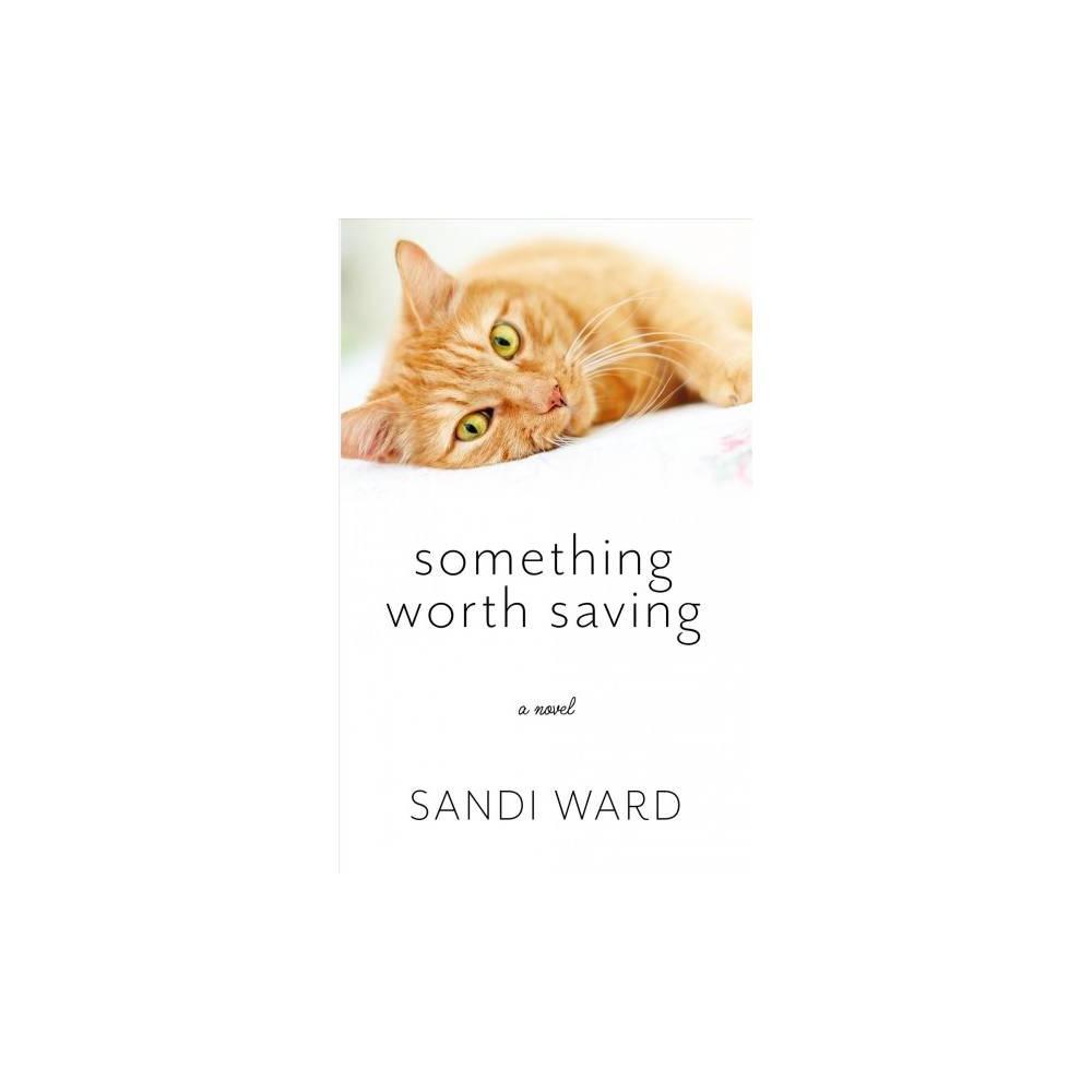 Something Worth Saving - Lrg by Sandi Ward (Paperback)