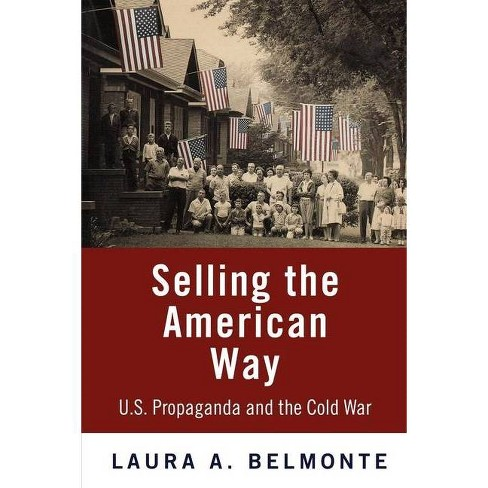 Selling the American Way - by  Laura A Belmonte (Paperback) - image 1 of 1