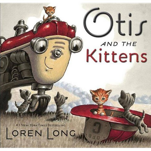 Otis and the Kittens - by  Loren Long (Hardcover) - image 1 of 1