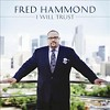 Fred Hammond - I Will Trust (CD) - image 2 of 2