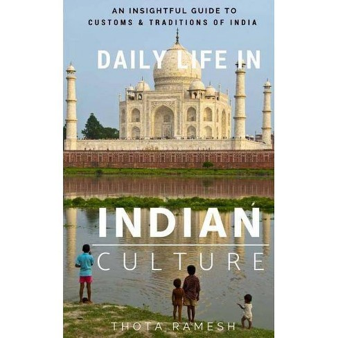 Daily Life in Indian Culture - by  Ramesh Thota (Paperback) - image 1 of 1