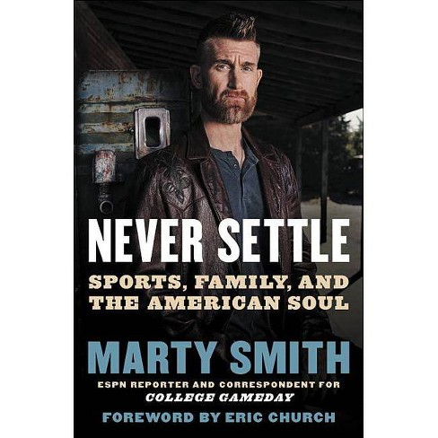 Never Settle - by  Marty Smith (Hardcover) - image 1 of 1