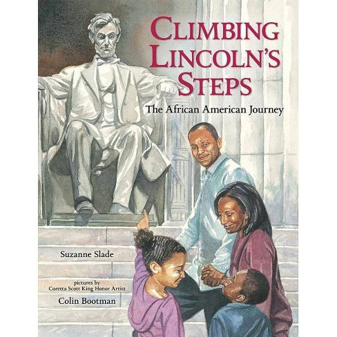 Climbing Lincoln's Steps - by  Suzanne Slade (Paperback) - image 1 of 1