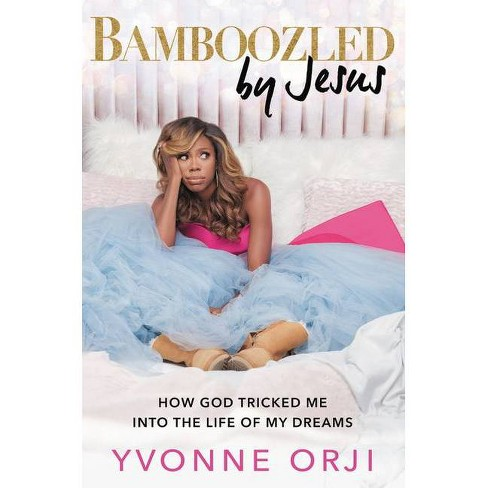 Bamboozled by Jesus - by Yvonne Orji (Hardcover) - image 1 of 1