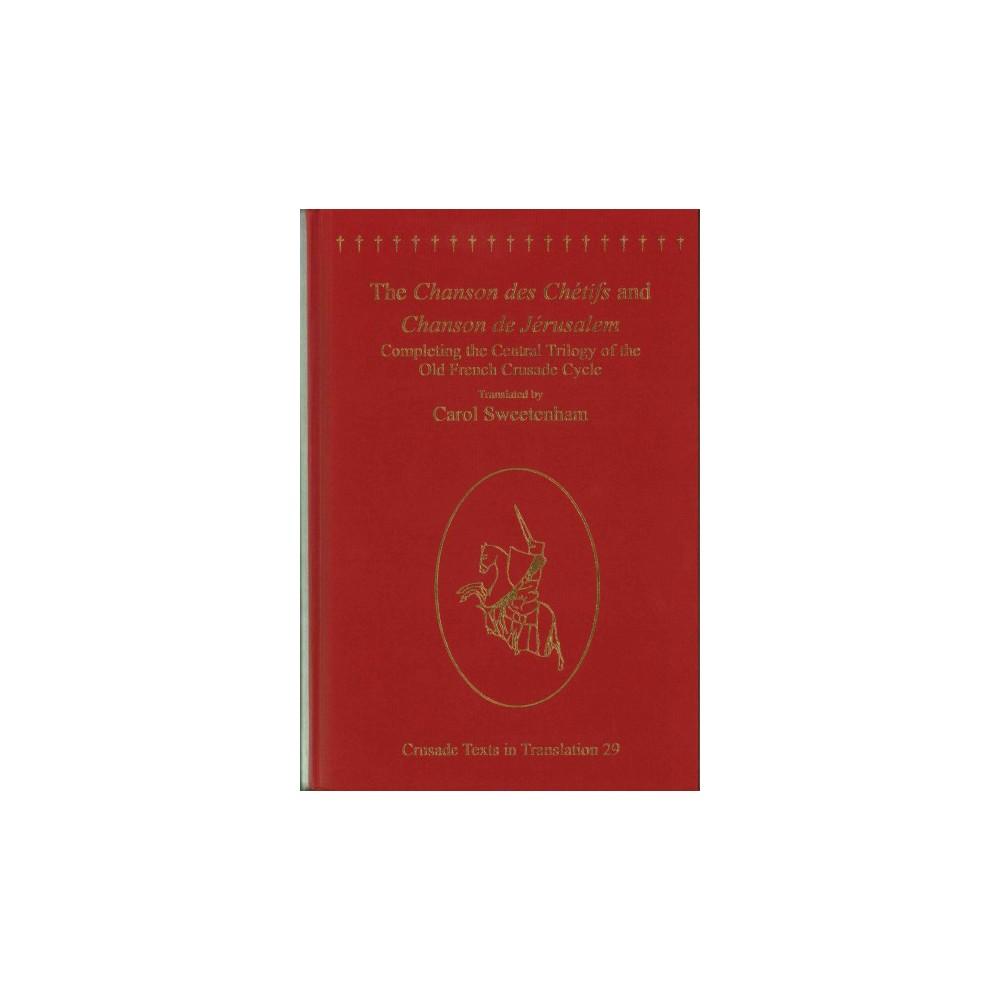 Chanson Des Chétifs and Chanson De Jérusalem : Completing the Central Trilogy of the Old
