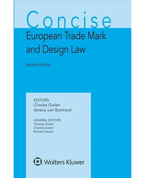 Concise European Trade Mark and Design Law (Hardcover) (Charles Gielen & Verena von Bomhard) - image 1 of 1