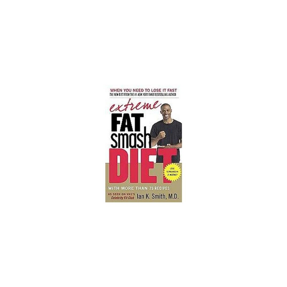 Extreme Fat Smash Diet (Paperback) by Ian K. Smith