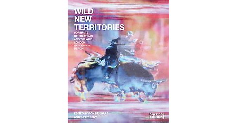 Wild New Territories (Paperback) (Ron Den Daas) - image 1 of 1