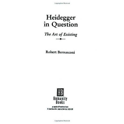 Heidegger in Question - (Philosophy and Literary Theory) by  Robert Bernasconi (Paperback) - image 1 of 1