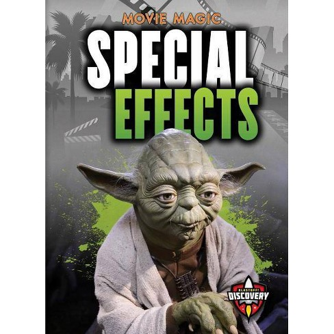 Special Effects - (Movie Magic) by Sara Green (Hardcover)
