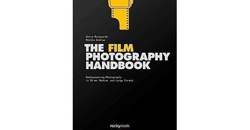 Film Photography Handbook : Rediscovering Photography in 35mm, Medium, and Large Format (Hardcover) - image 1 of 1