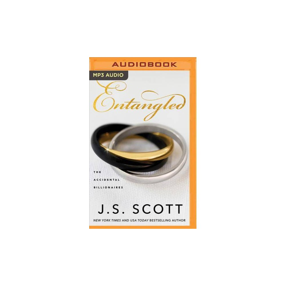 Entangled - MP3 Una (Accidental Billionaires) by J. S. Scott (MP3-CD)