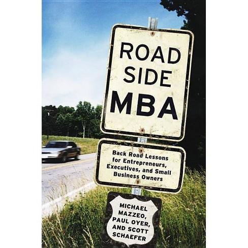 Roadside MBA - by  Michael Mazzeo & Paul Oyer & Scott Schaefer (Hardcover) - image 1 of 1