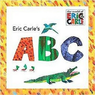 Eric Carle's ABC ( The World of Eric Carle)(Board)by Eric Carle