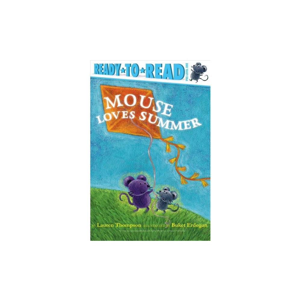 Mouse Loves Summer - Reprint (Ready-to-Read. Pre-level 1) by Lauren Thompson (Hardcover)