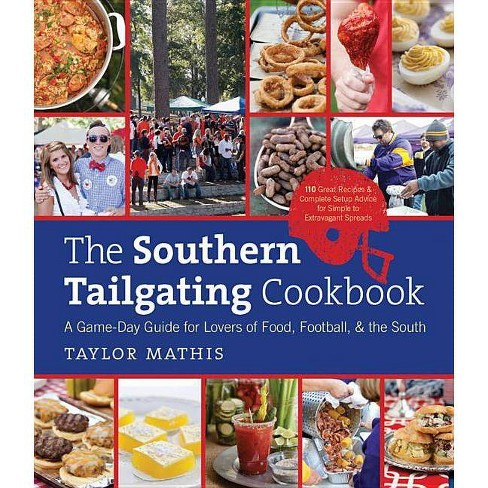 The Southern Tailgating Cookbook - by  Taylor Mathis (Hardcover) - image 1 of 1