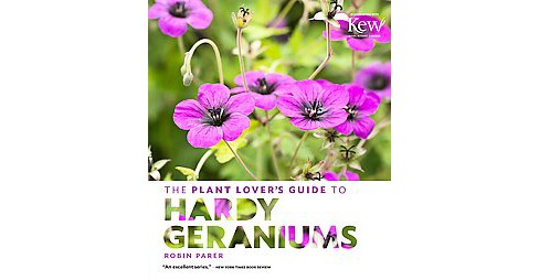 Plant Lover's Guide to Hardy Geraniums (Hardcover) (Robin Parer) - image 1 of 1