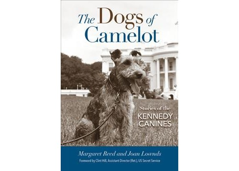 Dogs of Camelot : Stories of the Kennedy Canines -  by Margaret Reed & Joan Lownds (Hardcover) - image 1 of 1