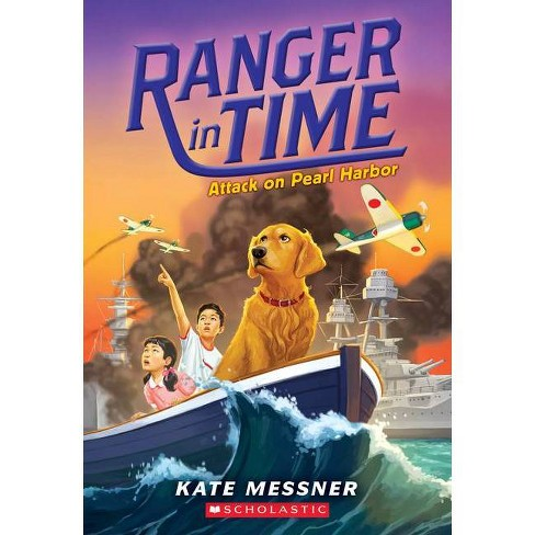 Attack on Pearl Harbor (Ranger in Time #12), 12 - by  Kate Messner (Paperback) - image 1 of 1