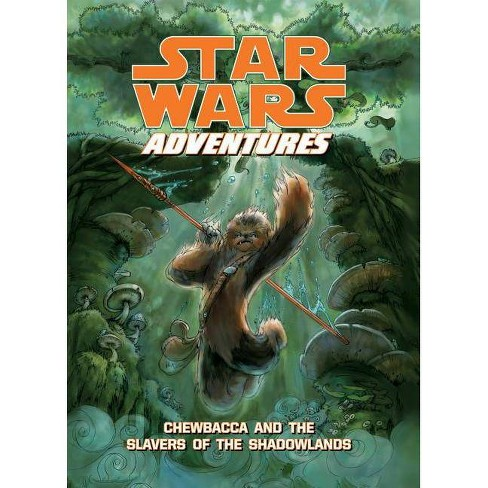 Star Wars Adventures: Chewbacca and the Slavers of the Shadowlands - (Star Wars Digests) (Hardcover) - image 1 of 1