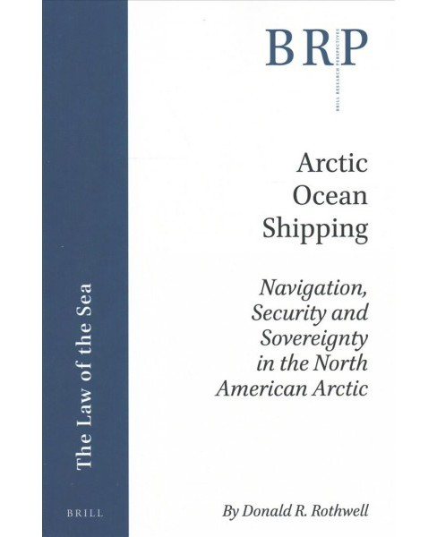 Arctic Ocean Shipping : Navigation, Security and Sovereignty in the North American Arctic (Paperback) - image 1 of 1