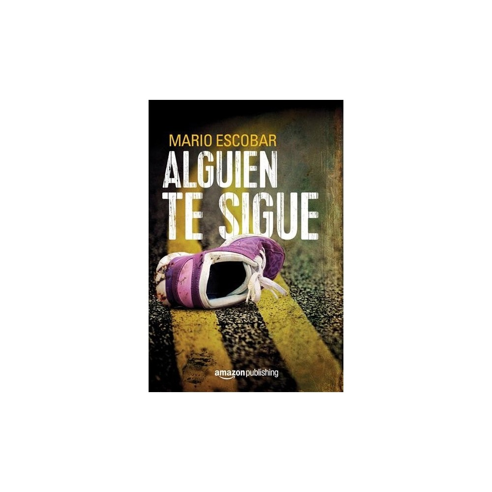 Alguien te sigue - by Mario Escobar (Paperback)