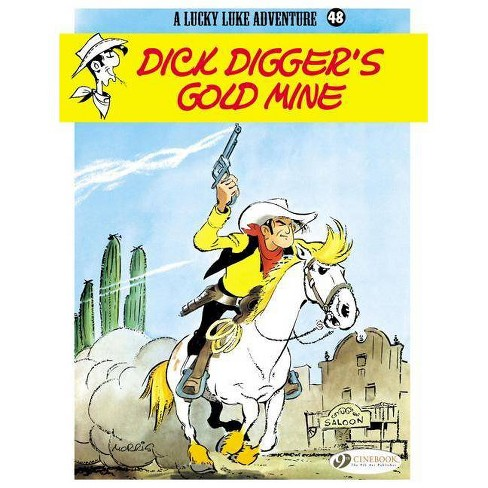 Dick Digger's Gold Mine - (Lucky Luke) (Paperback) - image 1 of 1