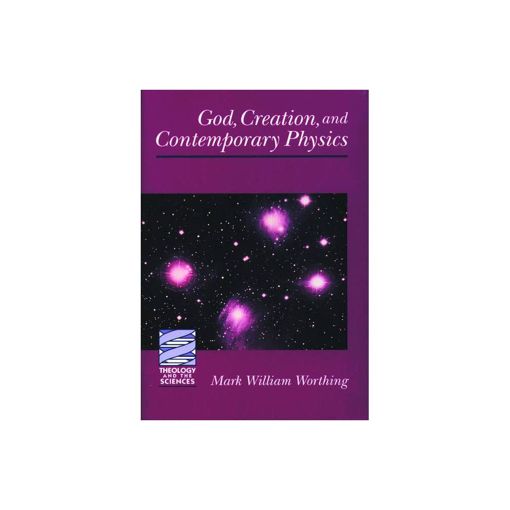 God Creation And Contemporary Theology And The Sciences By Mark William Worthing Paperback