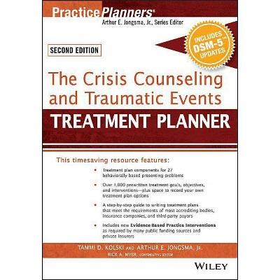 The Crisis Counseling and Traumatic Events Treatment Planner, with Dsm-5 Updates, 2nd Edition - (PracticePlanners) (Paperback)
