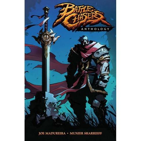 Battle Chasers Anthology - by  Joe Madureira & Munier Sharrieff (Paperback) - image 1 of 1