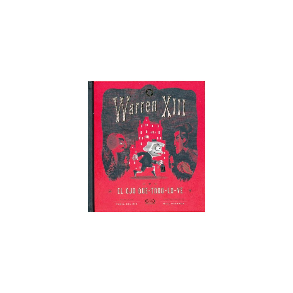 Warren Xiii y el ojo que-todo-lo-ve / Warren the 13th and the All-Seeing Eye - (Hardcover)