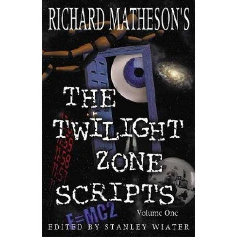 The Twilight Zone Scripts - by  Richard Matheson (Paperback) - image 1 of 1