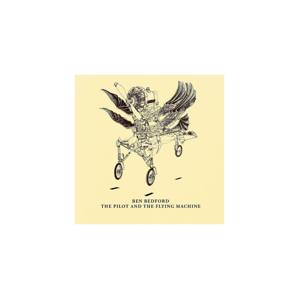 Ben Bedford - Pilot And The Flying Machine (CD)