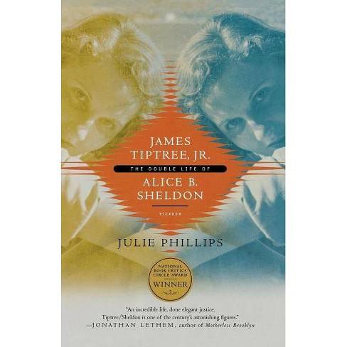 James Tiptree, Jr. - by  Julie Phillips (Paperback) - image 1 of 1