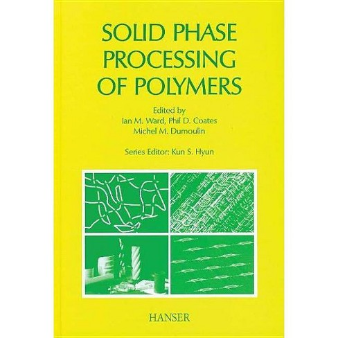 Solid Phase Processing of Polymers - (Progress in Polymer Processing (Hardcover)) (Hardcover) - image 1 of 1