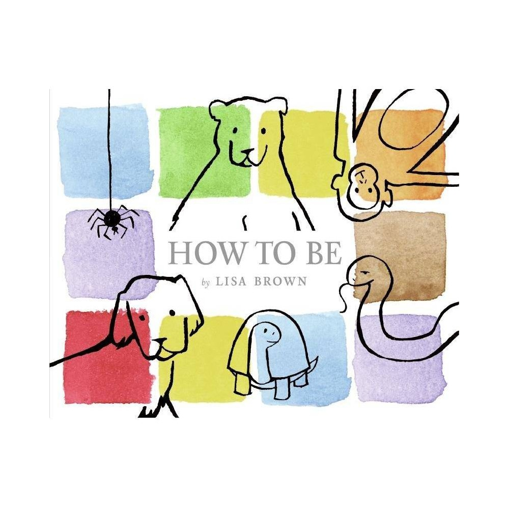 How To Be By Lisa Brown Hardcover