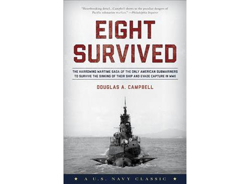 Eight Survived : The Harrowing Story of the USS Flier and the Only Downed World War II Submariners to - image 1 of 1