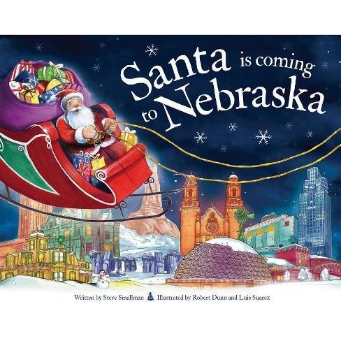 Santa Is Coming to Nebraska - (Santa Is Coming...) 2 Edition by  Steve Smallman (Hardcover) - image 1 of 1